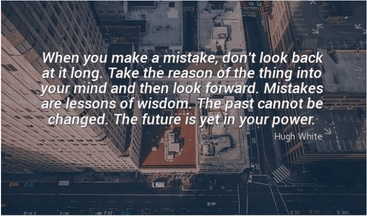 Mistakes are lessons of Wisdom